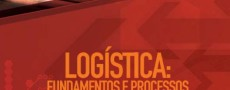 Logística: Fundamentos e Processos